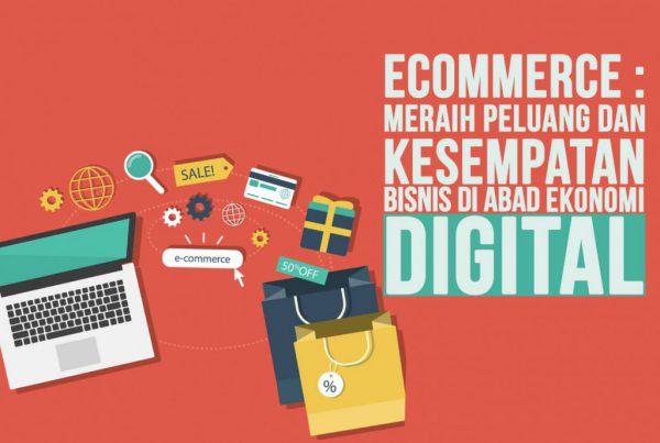 Ecommerce Meraih Peluang Dan Kesempatan Bisnis Di Abad Ekonomi